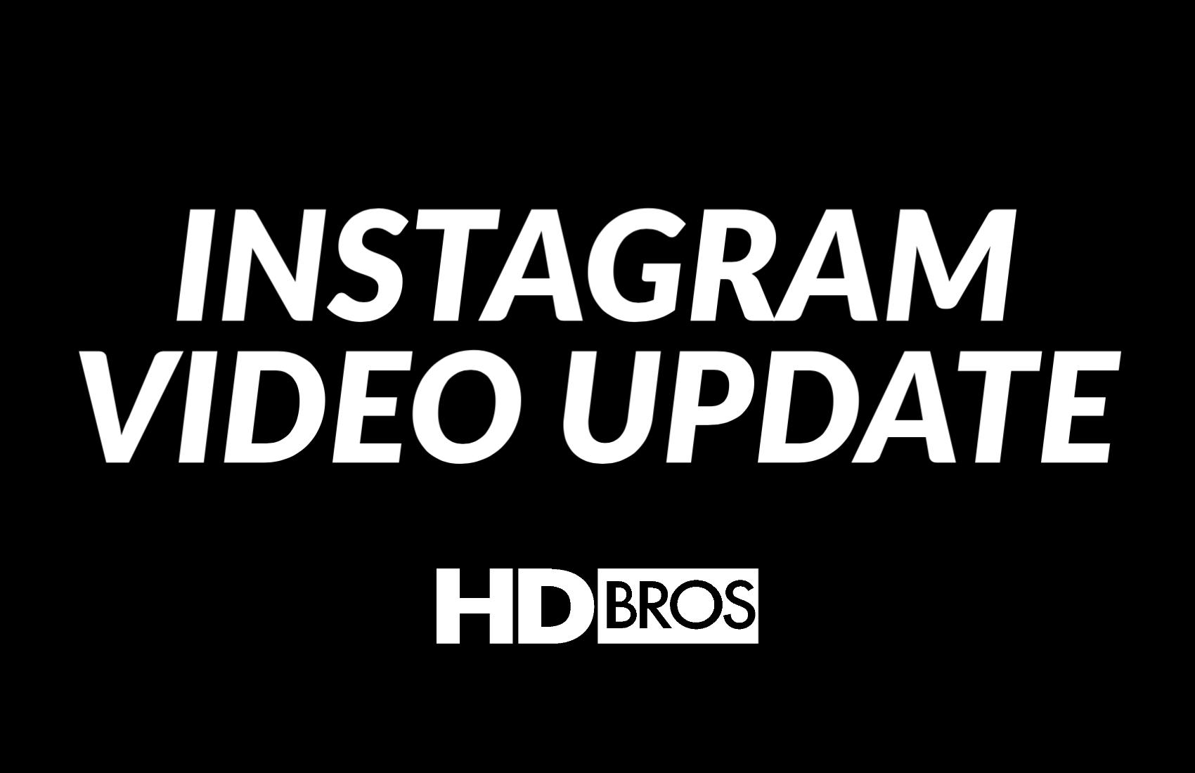 Instagram Video Updates